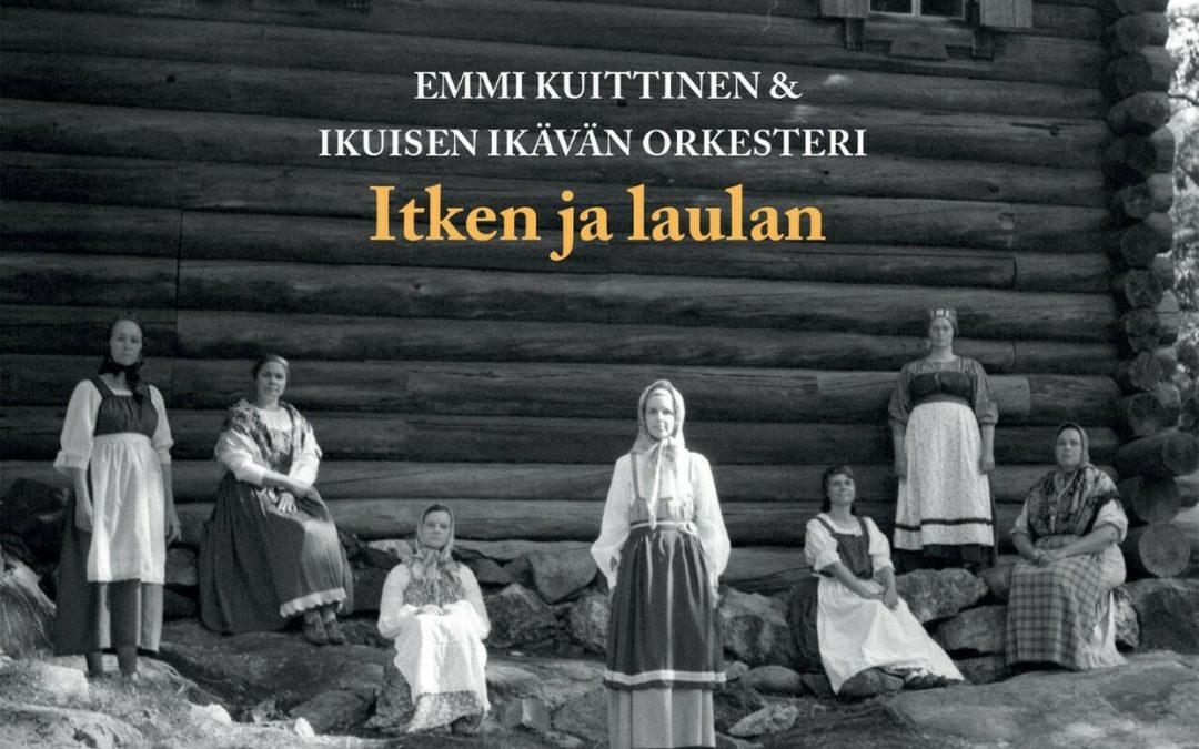 Emmi Kuittisen & Ikuisen ikävän orkesterin esikoisalbumilla itketään ja lauletaan